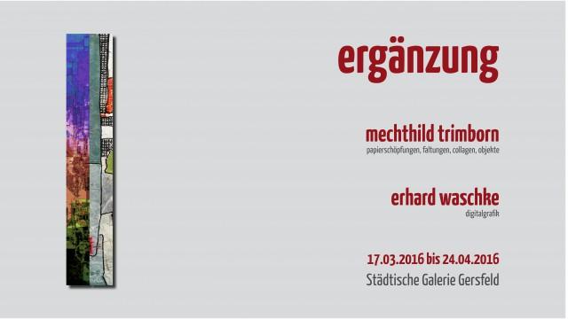 Ausstellung Städtische Galerie Gersfeld • 17.03.2016 bis 24.04.2016